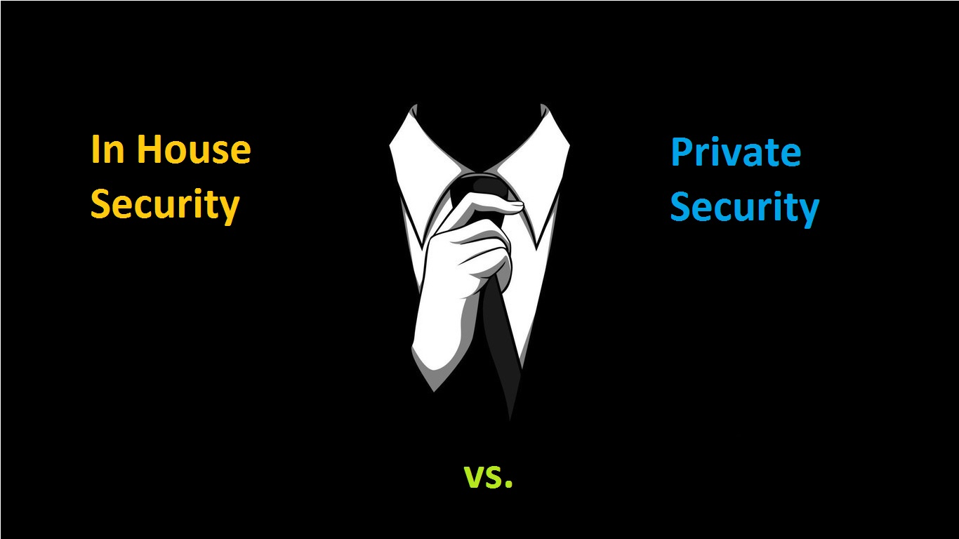 In house security vs. private security